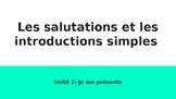 Les Salutations et Les Introductions Simples (Greetings an