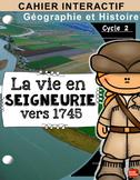 Les Seigneuries en Nouvelle-France / Cahier Interactif / S