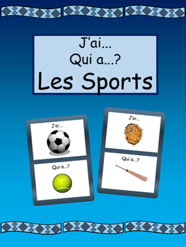Les Sports J'ai/Qui a ? Card Game- French Sports Vocabulary