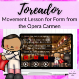 Les Toreadores from Carmen Form Lesson for Elementary Music on Google Slides