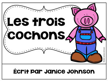 Les Trois Cochons ~ Simplified Three Little Pigs French Reader