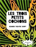 Les Trois Petits Cochons- French Readers Theatre Script