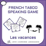 Les Vacances - French Taboo Speaking Game - Vacation vocabulary