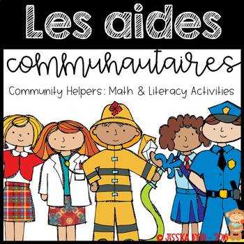 Les aides communautaires: Community Helpers Themed Math & Literacy Unit