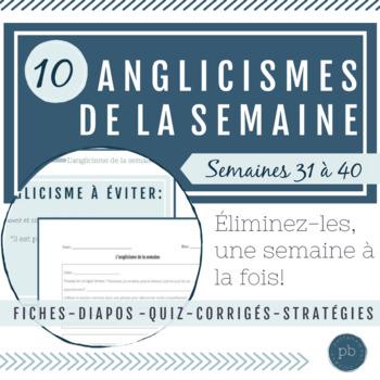 Les anglicismes avancés - Semaines 31 à 40 (French Immersion)