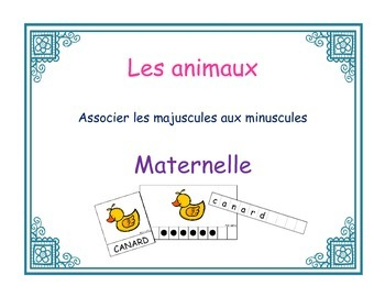 Les animaux - Association de majuscule et minuscule - Maternelle