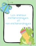 Les animaux métamorphiques et non-métamorphiques