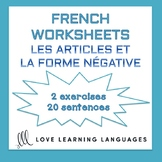 Les articles et la forme négative - French negation worksheets