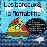 Les bateaux & la flottabilité - A French Science Inquiry Resource