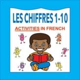 Les Chiffres et les Nombres 1-10: French Numbers 1-10 ACTIVITIES