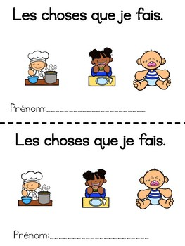 Les choses que je fais -Things I do (books about frequently used action verbs/)