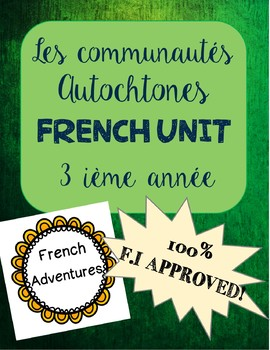 Les communautés autochtones (French Social Studies Unit!)