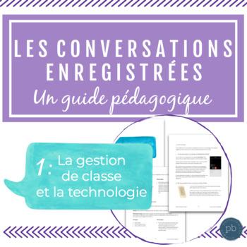 Les conversations enregistrées 1: La gestion de classe et la technologie
