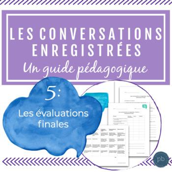 Les conversations enregistrées - Les évaluations finales
