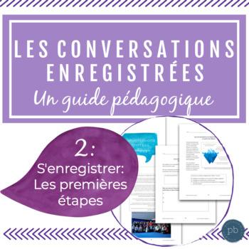 Les conversations enregistrées: Les premières étapes
