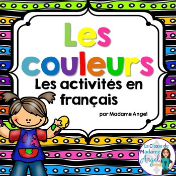 Les couleurs:  French Activities for teaching colours (colors)
