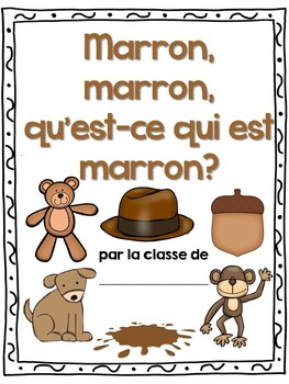 Les couleurs: French Emergent Reader Featuring the Colour (Color) Brown - Marron