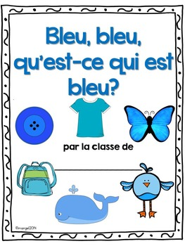 Les couleurs:  French Emergent Reader Featuring the Colour (Color) Blue
