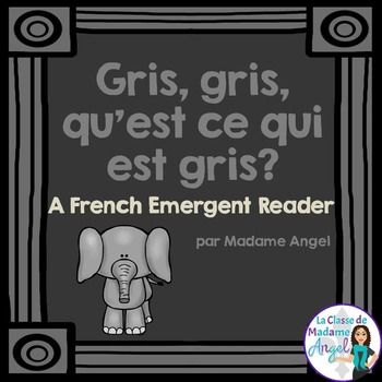 Les couleurs:  French Emergent Reader Featuring the Colour (Color) Grey