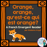 Les couleurs:  French Emergent Reader Featuring the Colour (Color) Orange