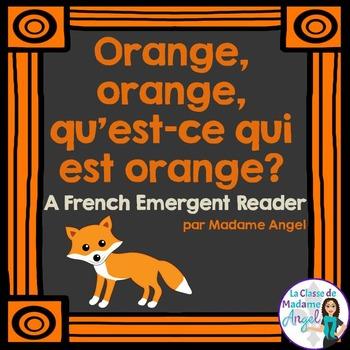 Les couleurs:  French Emergent Reader Featuring the Colour (Color) Orange