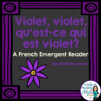Les couleurs:  French Emergent Reader Featuring the Colour (Color) Purple