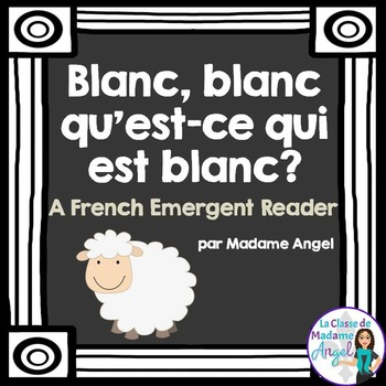 Les couleurs:  French Emergent Reader Featuring the Colour (Color) White