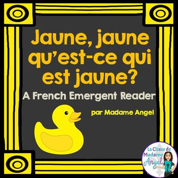 Les couleurs:  French Emergent Reader Featuring the Colour (Color) Yellow