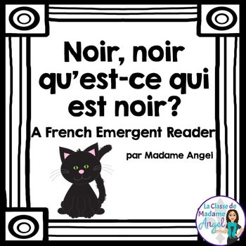 Les couleurs:  French Emergent Reader Featuring the Colour (Color) Black