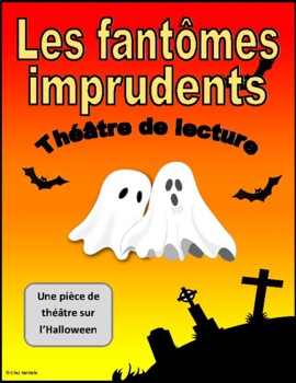 Les fantômes imprudents (Halloween French Reader's Theatre)