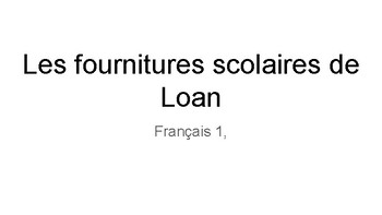 Les fournitures scolaires de Loan