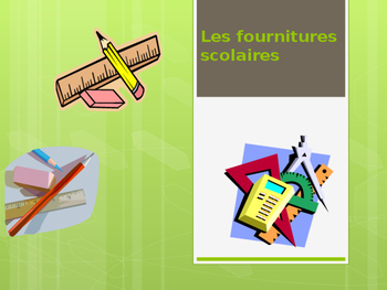 Les fournitures scolaires (vocabulary presentation)