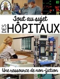 Les hôpitaux - une ressource de non-fiction (FRENCH all about hospitals NF)