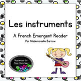 Les instruments - A French Emergent Reader with Activities