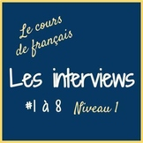 Les interviews 1 à 8 (Level 1, Set 1)