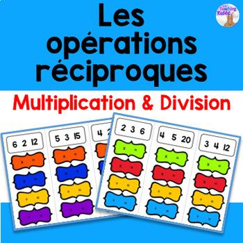 Les opérations réciproques (Multiplication & division)