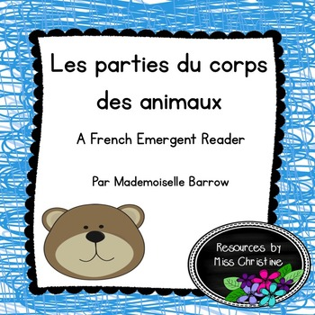 Les parties du corps des animaux - The Parts of Animals French Emergent Reader