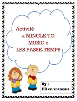 "Les passe-temps activité ""Mingle to music"" / Hobbies in French activity"