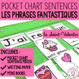 Phrases fantastiques - La Saint-Valentin (FRENCH Pocket Chart Sentences)