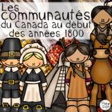 LES COMMUNAUTÉS DU CANADA AU DÉBUT DES ANNÉES 1800