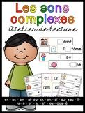 Les sons complexes- atelier de lecture