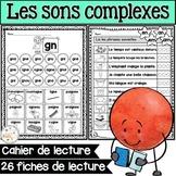 Les sons complexes - cahier de lecture - French complex sounds