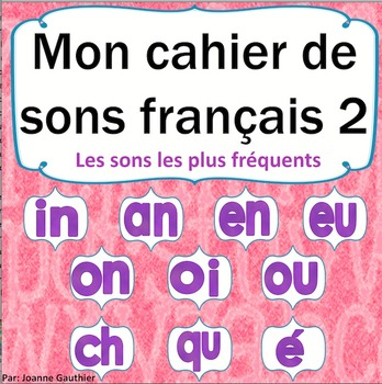 Sons et l'écriture en français cahier 2: French Phonics and Writing Workbook 2