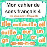 Sons et l'écriture en français cahier 4: French Phonics and Writing Workbook 4