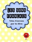 Les sons français - fiches d'exercices