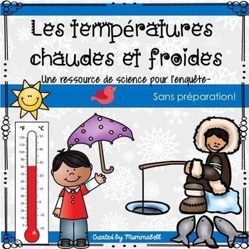 Les températures chaudes et froides - A French Science Inquiry Resource