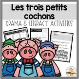 Les trois petits cochons: A Mini Drama and Literacy Unit