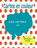 Les verbes -IR / -IR Verbs Task Cards