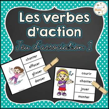 Les verbes d'action - Jeu d'association #1 - French Action Verbs