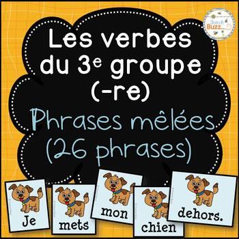 """Les verbes du troisième groupe - """"re"""" - phrases mêlées - French Verbs"""